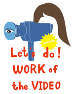 Let's do! WORK of the VIDEO 森本菜穂子